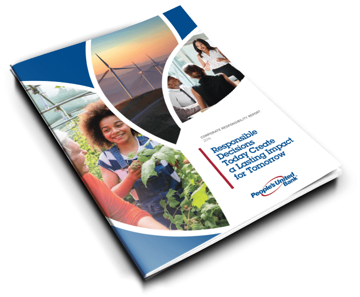 People's United Bank's 2019 Corporate Responsibility Report cover - Responsible Decisions Today Create a Lasting Impact for Tomorrow