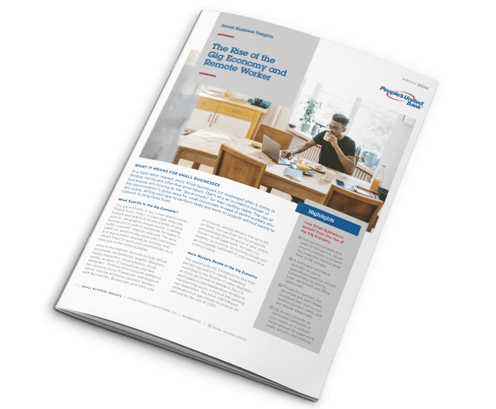 Peoples United BankMarch 2020 issue of Small Business Insights, with a feature on The Rise of the Gig Economy and Remote Worker.